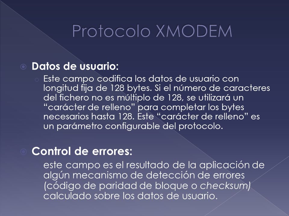 Protocolo XMODEM Control de errores: Datos de usuario:
