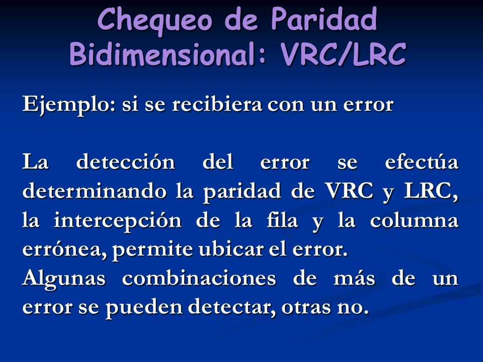 Chequeo de Paridad Bidimensional: VRC/LRC