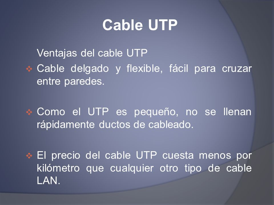 Cable UTP Ventajas del cable UTP