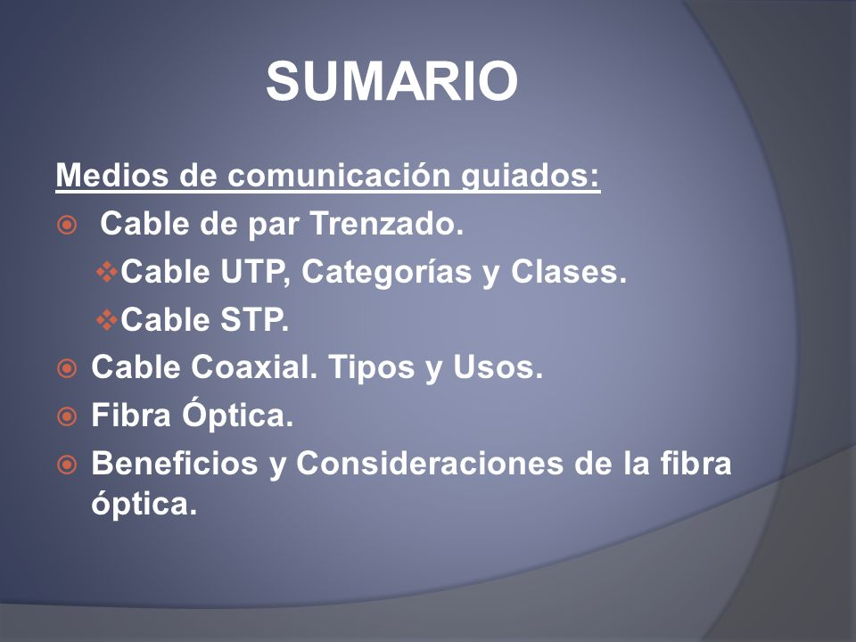 SUMARIO Medios de comunicación guiados: Cable de par Trenzado.