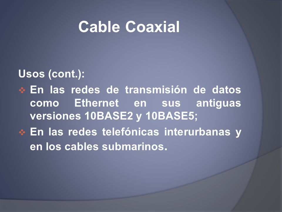Cable Coaxial Usos (cont.):