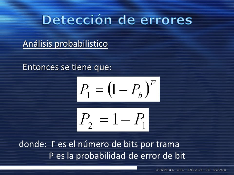 Detección de errores Análisis probabilístico Entonces se tiene que: