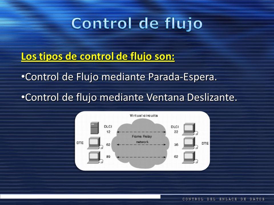Control de flujo Los tipos de control de flujo son: