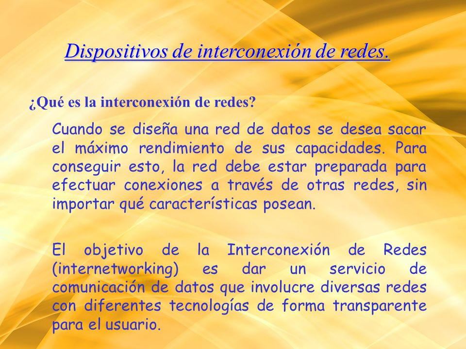 Dispositivos de interconexión de redes.