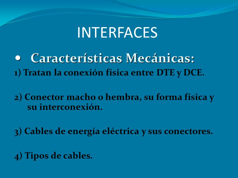 INTERFACES Características Mecánicas: