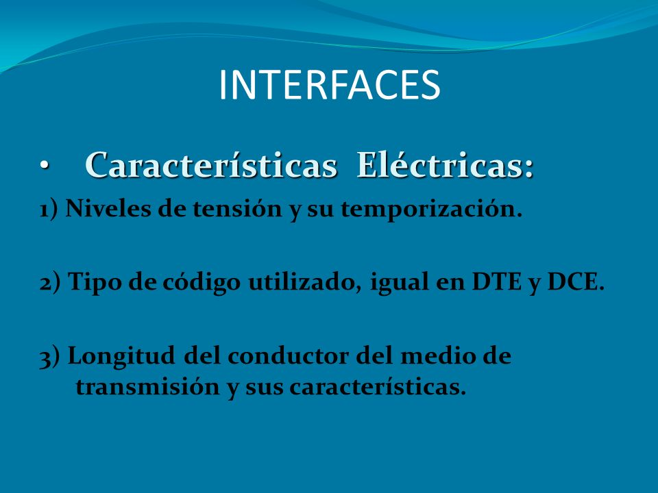 INTERFACES Características Eléctricas: