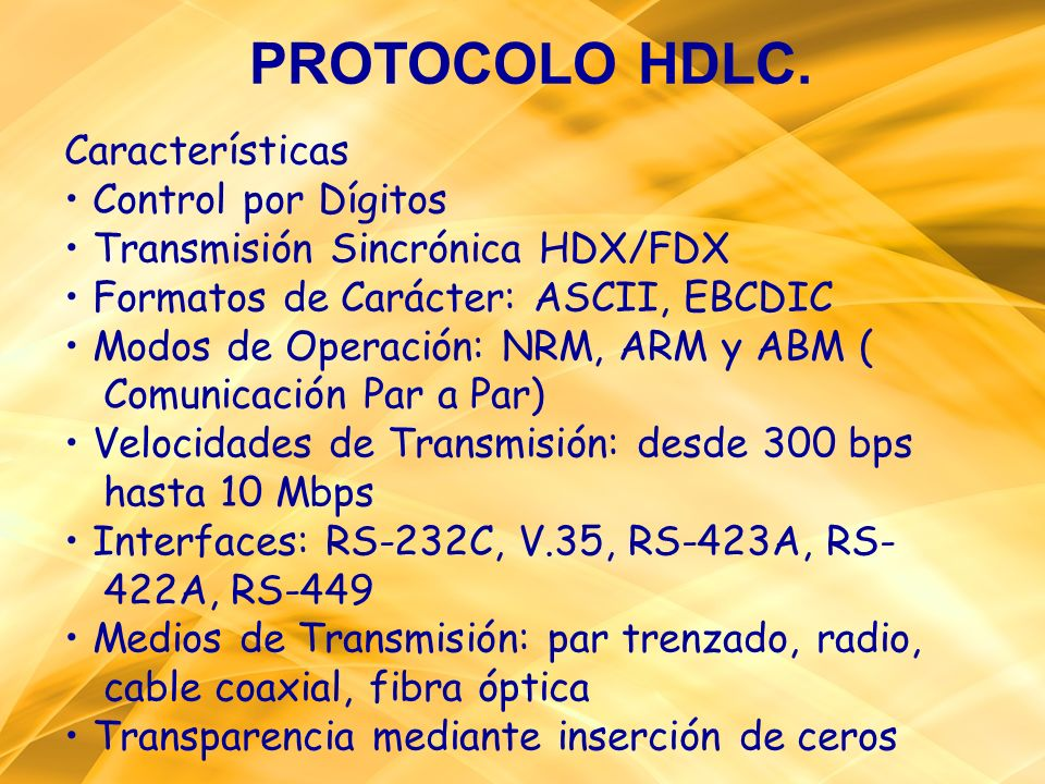 PROTOCOLO HDLC. Características • Control por Dígitos