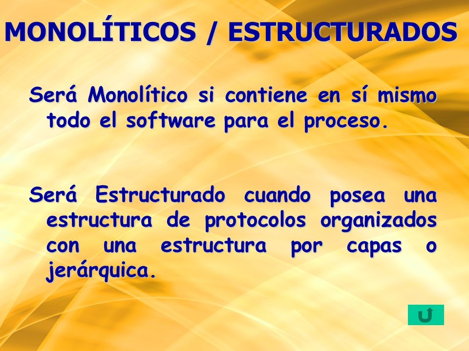 MONOLÍTICOS / ESTRUCTURADOS