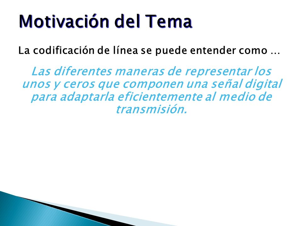 Motivación del TemaLa codificación de línea se puede entender como …