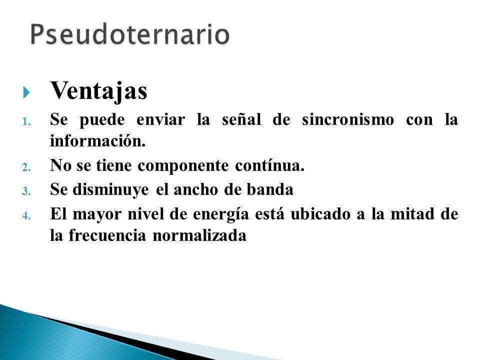 Pseudoternario Ventajas