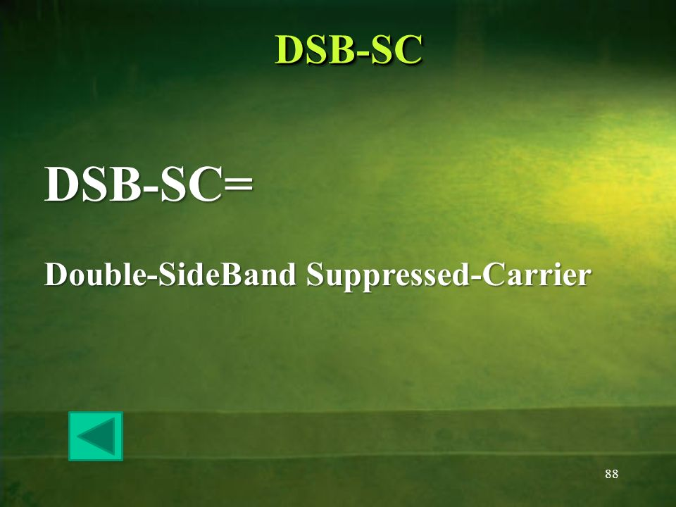 DSB-SC DSB-SC= Double-SideBand Suppressed-Carrier
