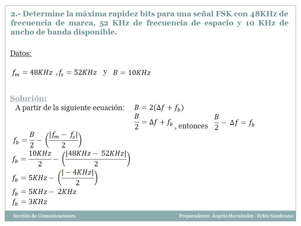 A partir de la siguiente ecuación: , entonces