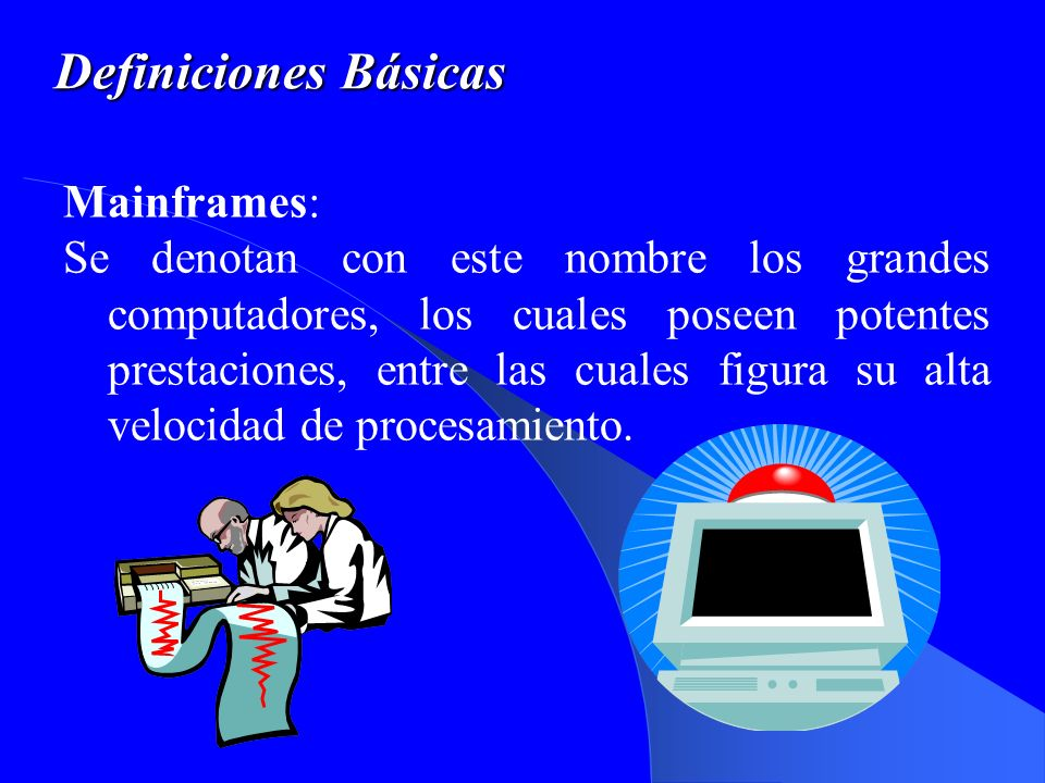 Definiciones Básicas Mainframes: