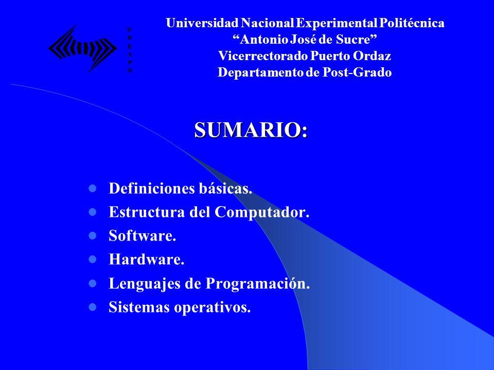 SUMARIO: Definiciones básicas. Estructura del Computador. Software.