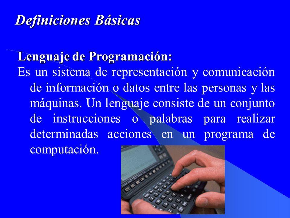Definiciones Básicas Lenguaje de Programación: