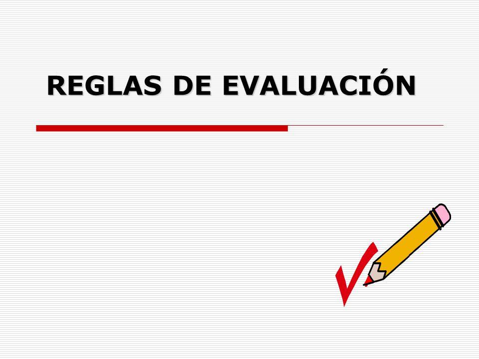 REGLAS DE EVALUACIÓN
