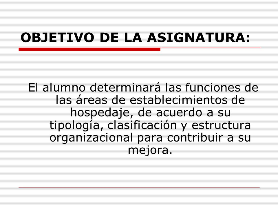 OBJETIVO DE LA ASIGNATURA: