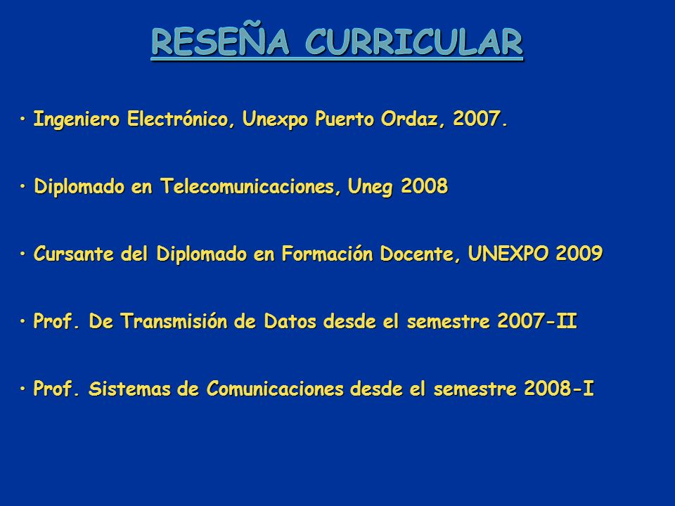 Reseña Curricular Ingeniero Electrónico, Unexpo Puerto Ordaz, 2007.