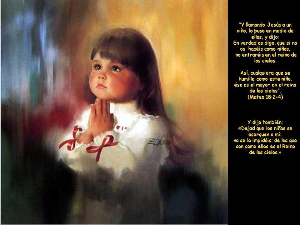 Y llamando Jesús a un niño, lo puso en medio de ellos, y dijo: