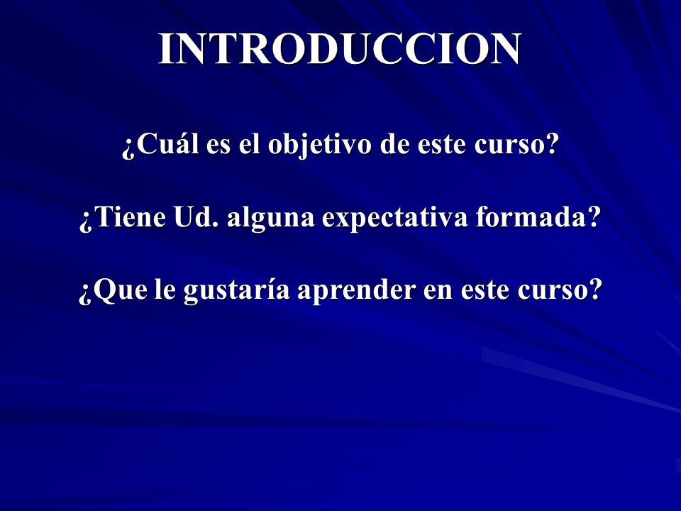 INTRODUCCION ¿Cuál es el objetivo de este curso