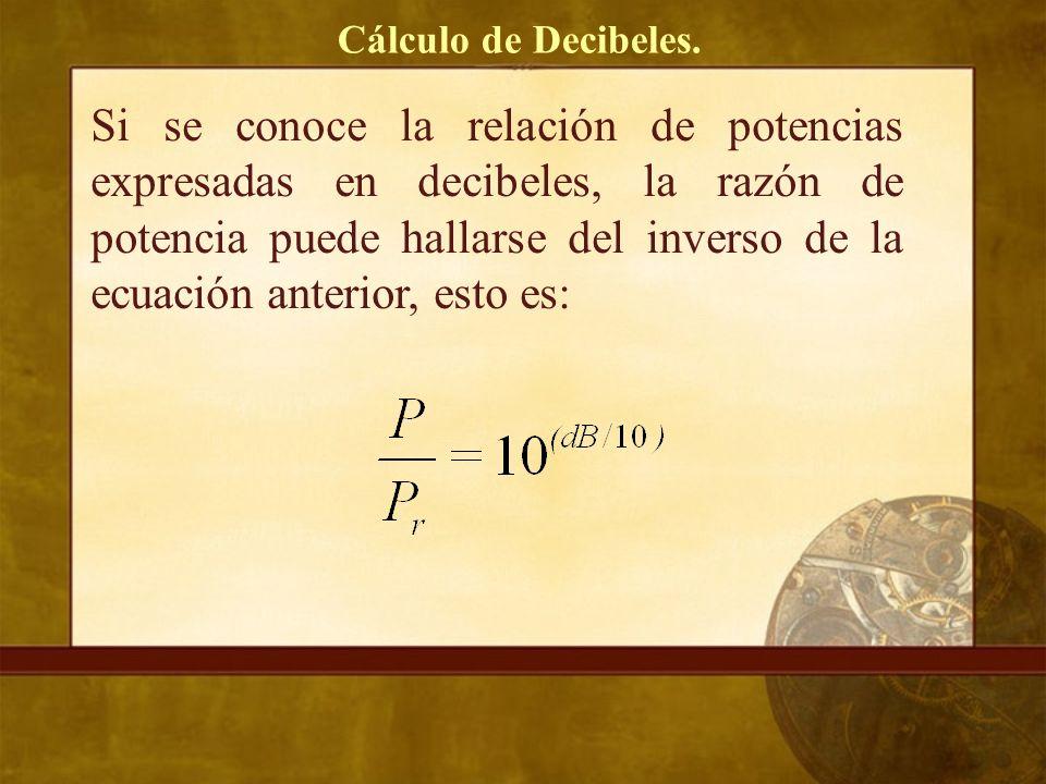 Cálculo de Decibeles.