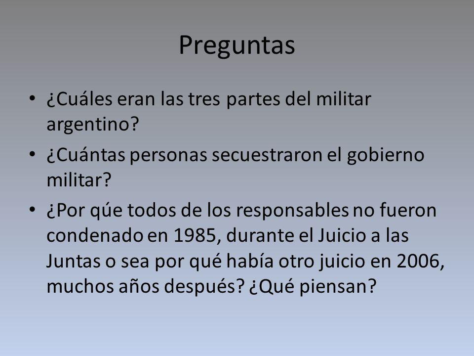 Preguntas ¿Cuáles eran las tres partes del militar argentino