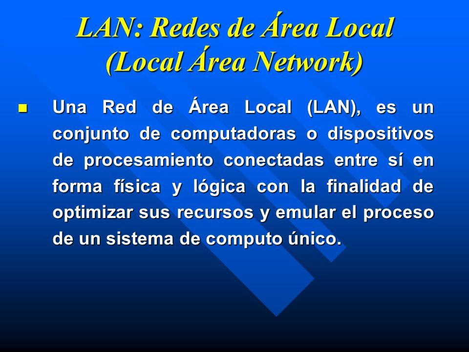 LAN: Redes de Área Local (Local Área Network)