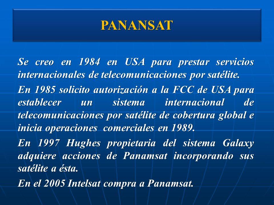 PANANSAT Se creo en 1984 en USA para prestar servicios internacionales de telecomunicaciones por satélite.