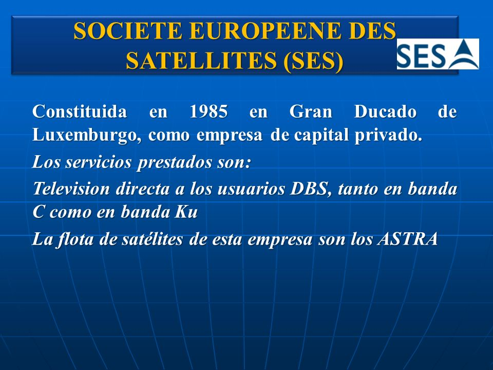 SOCIETE EUROPEENE DES SATELLITES (SES)