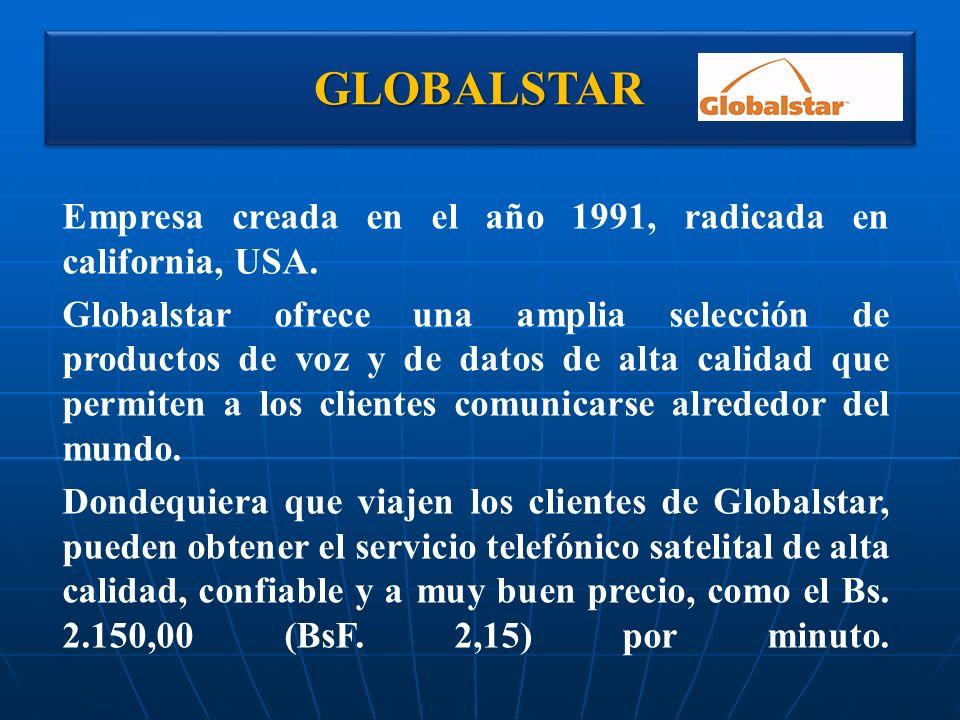 GLOBALSTAR Empresa creada en el año 1991, radicada en california, USA.