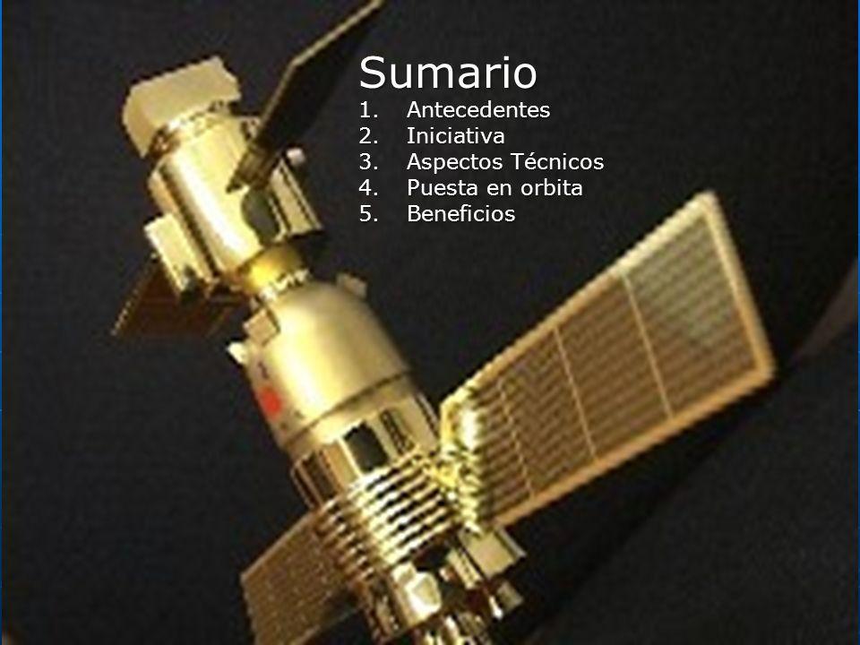 Sumario Antecedentes Iniciativa Aspectos Técnicos Puesta en orbita