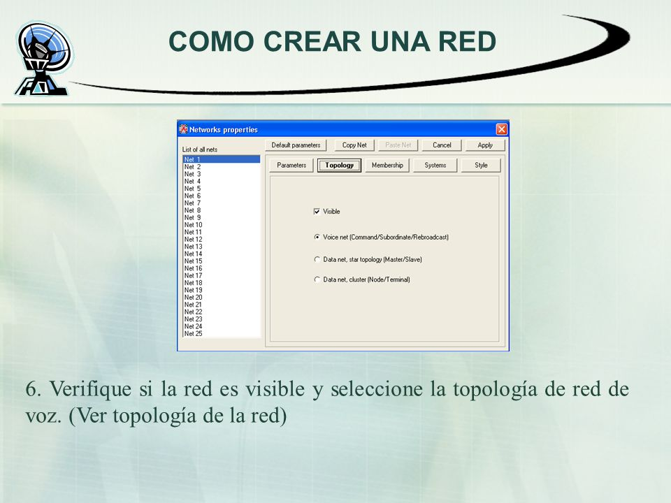 COMO CREAR UNA RED 6. Verifique si la red es visible y seleccione la topología de red de voz.