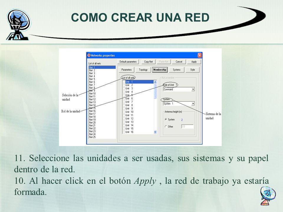 COMO CREAR UNA RED 11. Seleccione las unidades a ser usadas, sus sistemas y su papel dentro de la red.