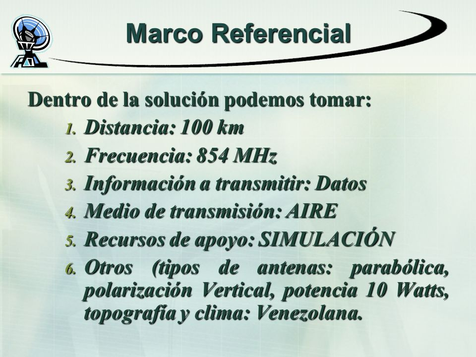 Marco Referencial Dentro de la solución podemos tomar: