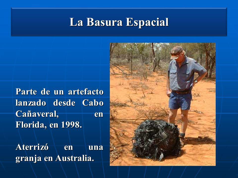 La Basura Espacial Parte de un artefacto lanzado desde Cabo Cañaveral, en Florida, en 1998.