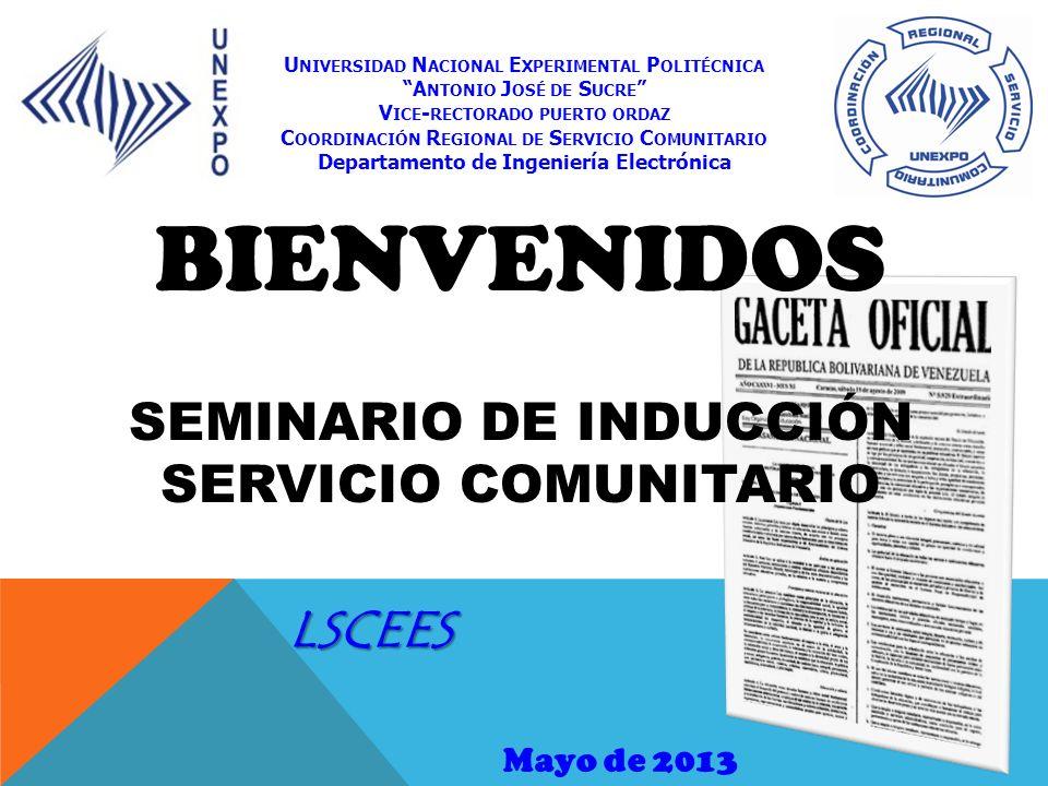 BIENVENIDOS SEMINARIO DE INDUCCIÓN SERVICIO COMUNITARIO LSCEES