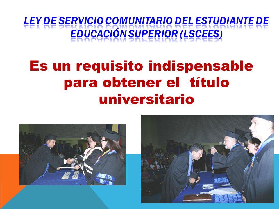 Es un requisito indispensable para obtener el título universitario