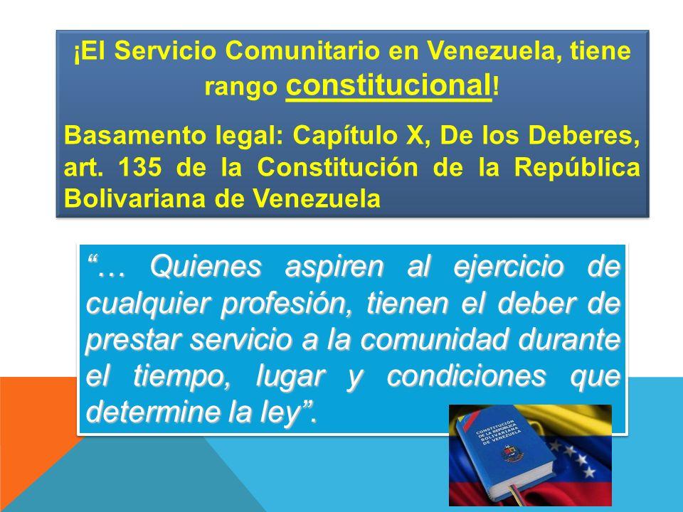 ¡El Servicio Comunitario en Venezuela, tiene rango constitucional!