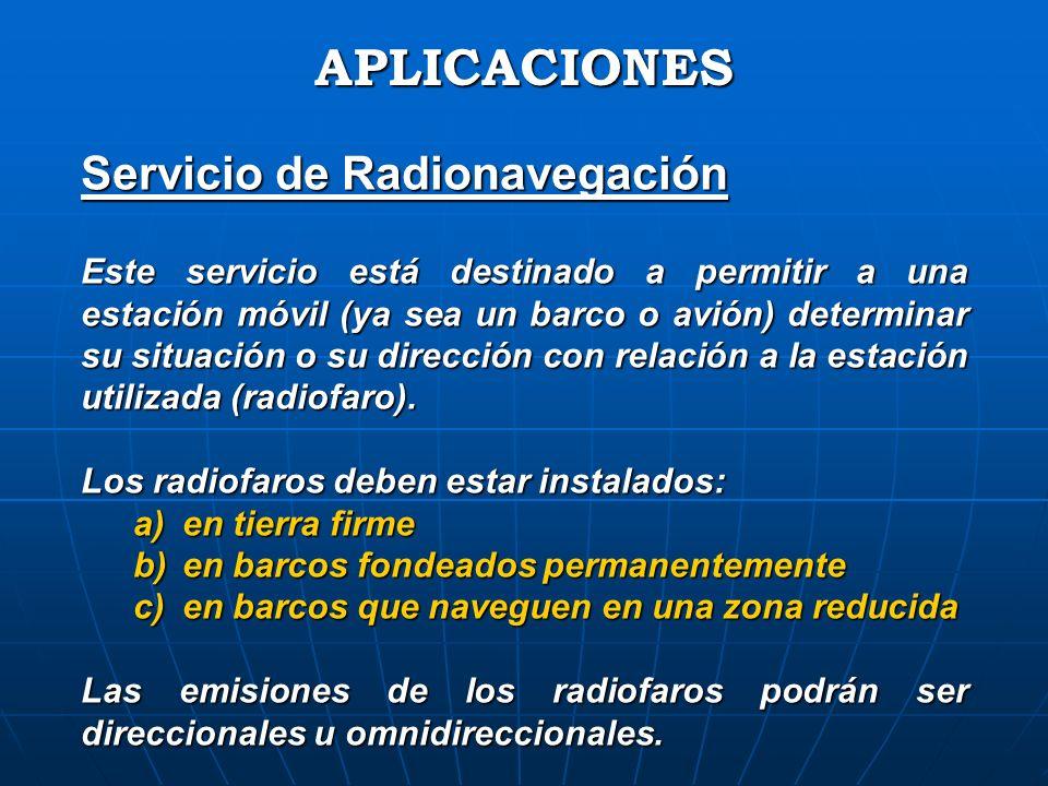 APLICACIONES Servicio de Radionavegación