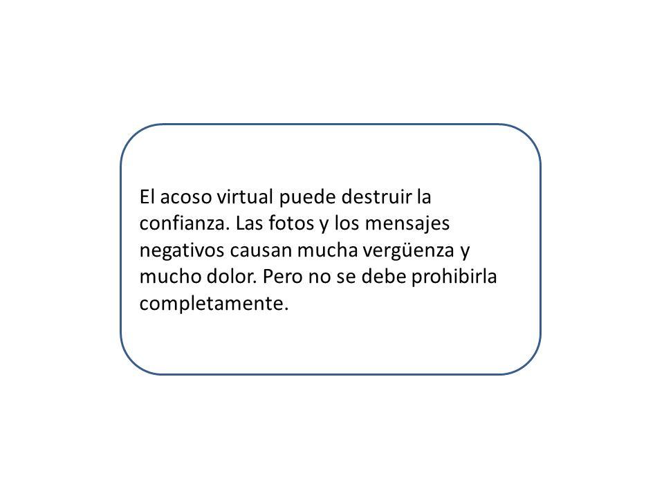 El acoso virtual puede destruir la confianza
