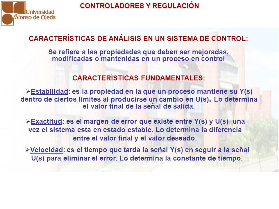 CARACTERÍSTICAS DE ANÁLISIS EN UN SISTEMA DE CONTROL: