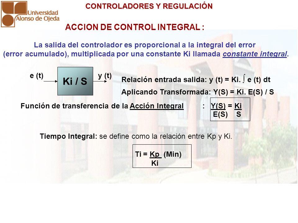La salida del controlador es proporcional a la integral del error