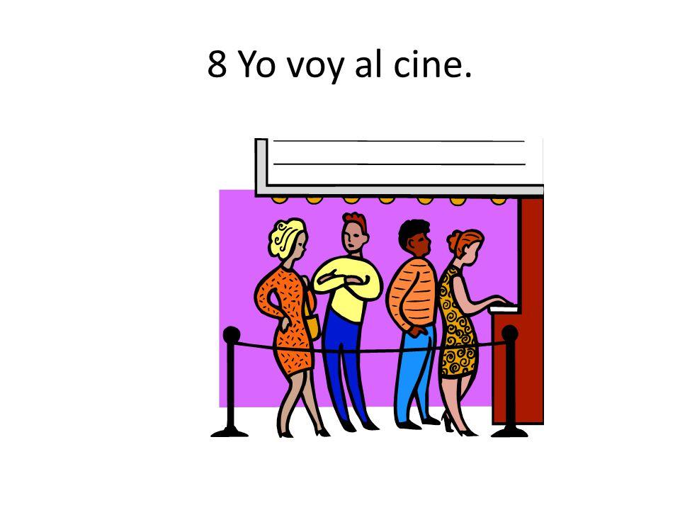 8 Yo voy al cine.