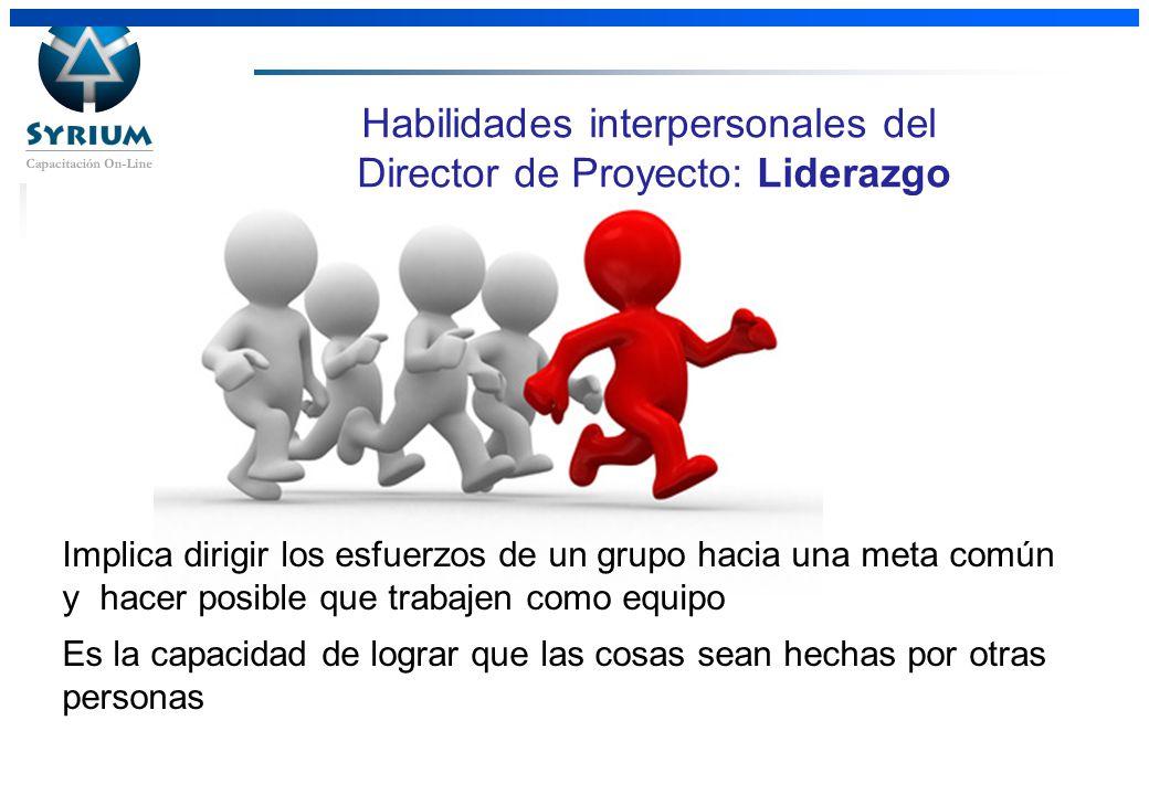 Habilidades interpersonales del Director de Proyecto: Liderazgo