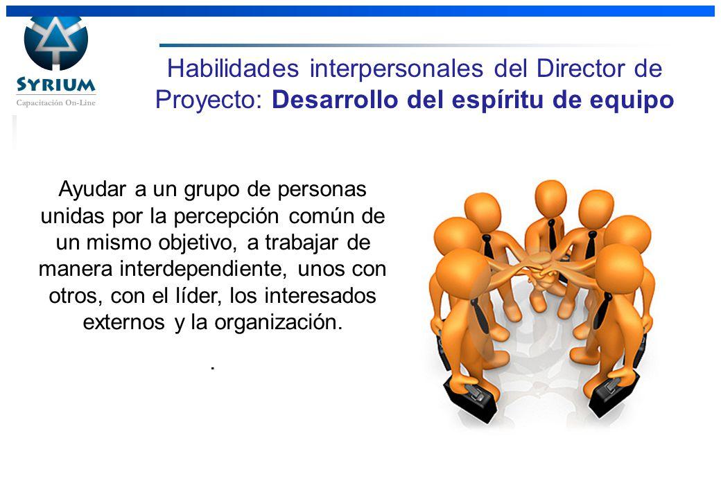 Rosario Morelli, PMP 31/03/2017. Habilidades interpersonales del Director de Proyecto: Desarrollo del espíritu de equipo.