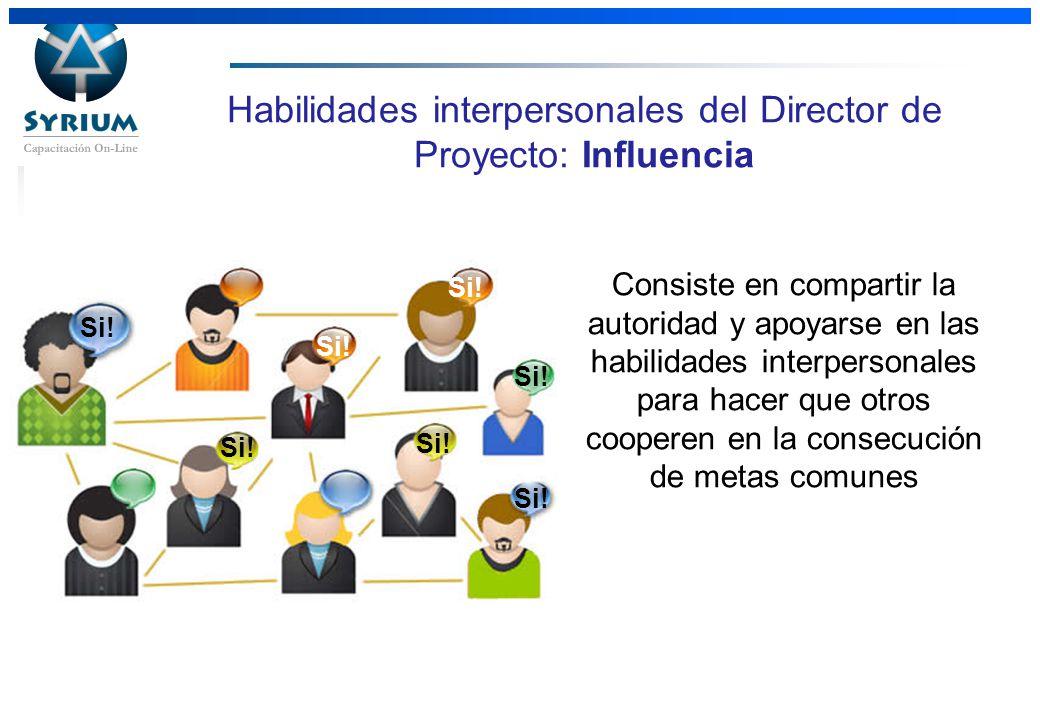 Habilidades interpersonales del Director de Proyecto: Influencia