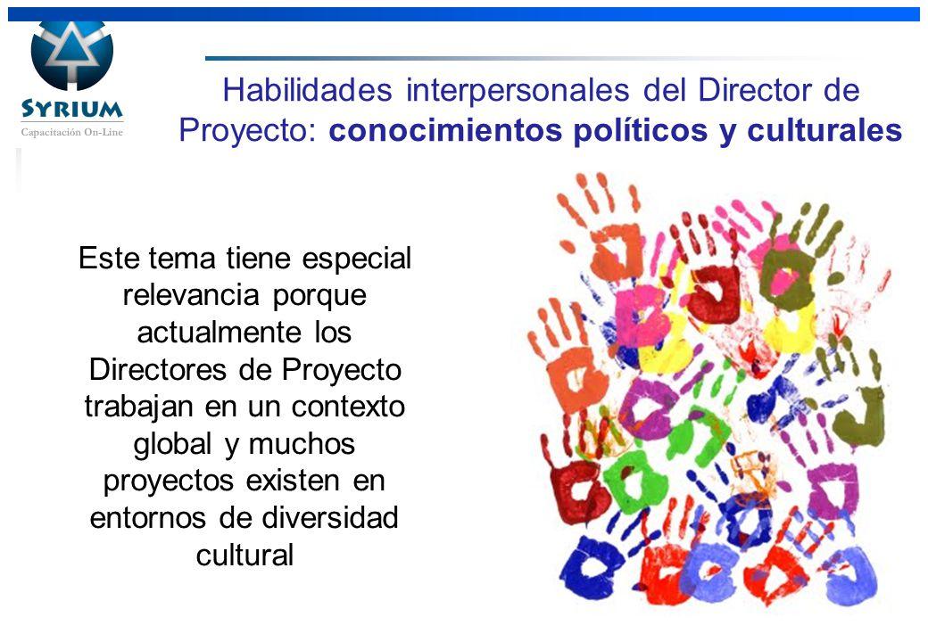 Rosario Morelli, PMP 31/03/2017. Habilidades interpersonales del Director de Proyecto: conocimientos políticos y culturales.