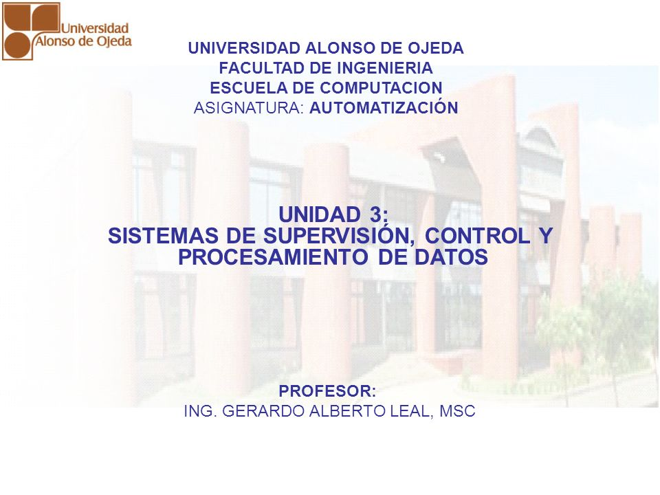 UNIDAD 3: SISTEMAS DE SUPERVISIÓN, CONTROL Y PROCESAMIENTO DE DATOS