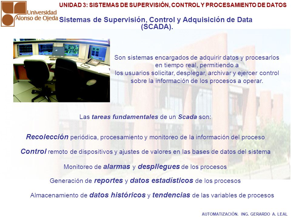 Sistemas de Supervisión, Control y Adquisición de Data (SCADA).