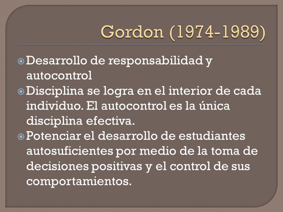 Gordon (1974-1989) Desarrollo de responsabilidad y autocontrol
